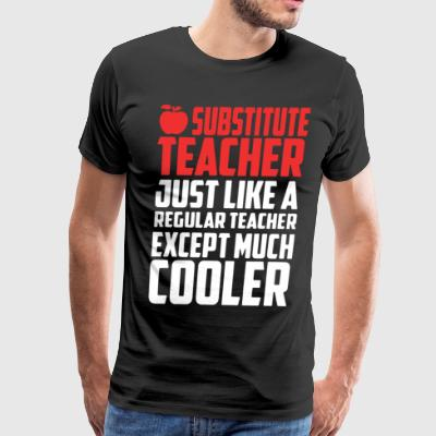 Substitute Teacher Shirts - Men's Premium T-Shirt