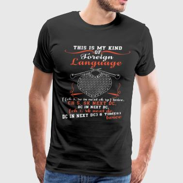 This Is My Kind Of Foreign Language T Shirt - Men's Premium T-Shirt
