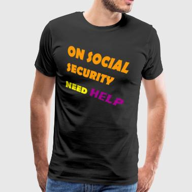 On social security need help - Men's Premium T-Shirt