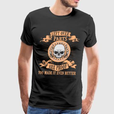 Left Over Parts Are Proof T Shirt - Men's Premium T-Shirt