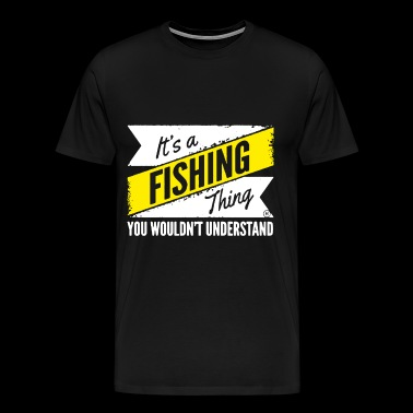 Its A Fishing Understand Fish Anglow Ing Fly Worms - Men's Premium T-Shirt