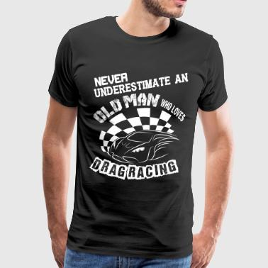 An Old Man Who Loves Drag Racing T Shirt - Men's Premium T-Shirt