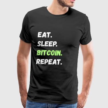 Eat. Sleep. Bitcoin. Repeat Tee Shirts Gifts - Men's Premium T-Shirt