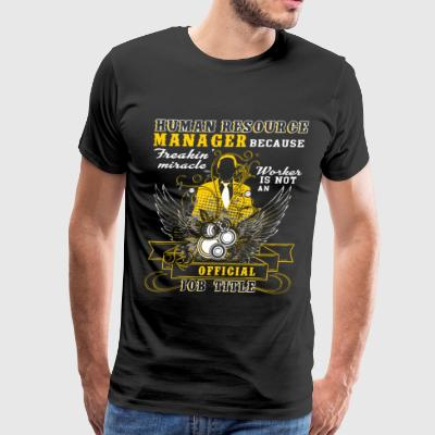 My Job Is Human Resource Manager T Shirt - Men's Premium T-Shirt
