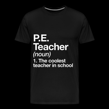 PE teacher t shirts - Men's Premium T-Shirt