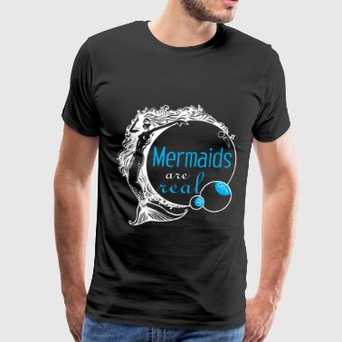 mermaids are real gift - Men's Premium T-Shirt