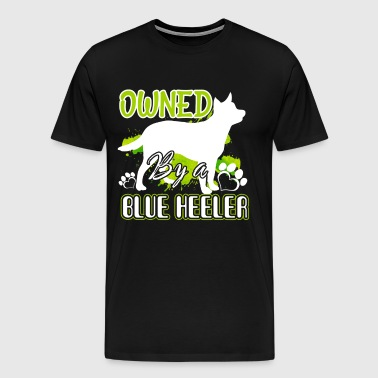 OWNED BY A BLUE HEELER SHIRT - Men's Premium T-Shirt
