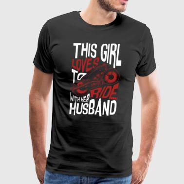 This Girl Loves To Ride With Her Husband T Shirt - Men's Premium T-Shirt