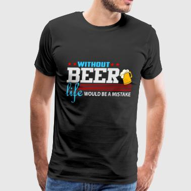 Without beer without me - Men's Premium T-Shirt