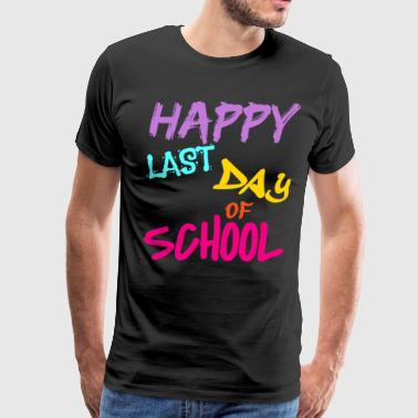 Happy last day of school - Men's Premium T-Shirt