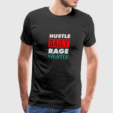 Hustle Daily Rage Nightly Trending - Men's Premium T-Shirt