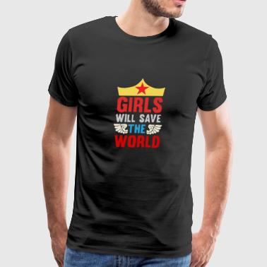 That Girls Will Save The World - Men's Premium T-Shirt