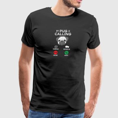 My pug is calling - Men's Premium T-Shirt
