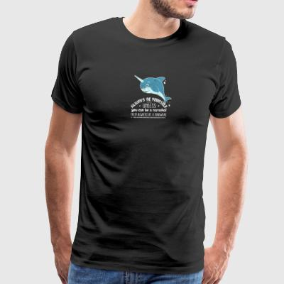 Cute Be A Narwhal Illustration Funny Saying - Men's Premium T-Shirt