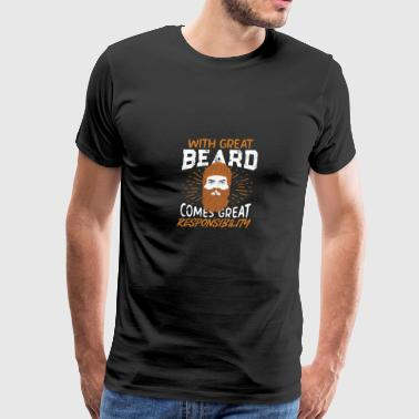 With Great Beard Comes Great Responsibilty - Men's Premium T-Shirt