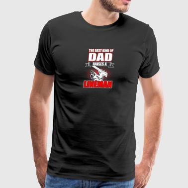 The Best Kind Of Dad Raises A Lineman T Shirt - Men's Premium T-Shirt