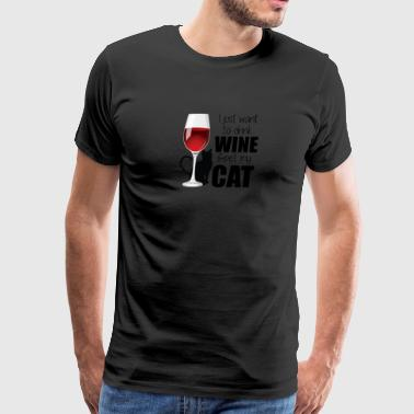 I Just Want To Drink Wine And Pet My Cat T Shirt - Men's Premium T-Shirt