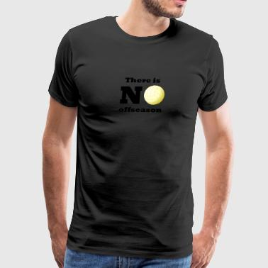There Is No Offseason Volleyball - Men's Premium T-Shirt