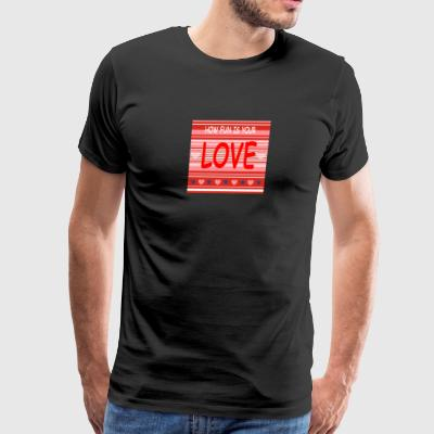 How Fun Is Your love (13) - Men's Premium T-Shirt