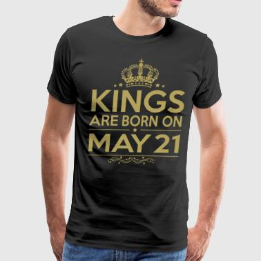 Kings are born on May 21 - Men's Premium T-Shirt