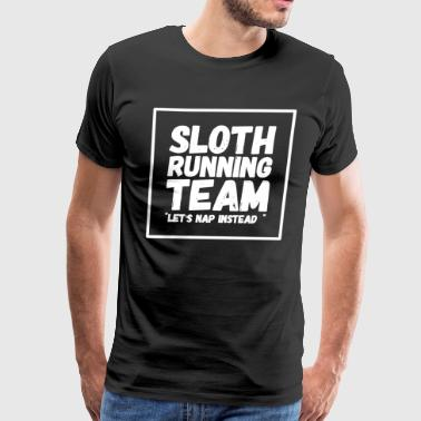 Sloth running team let's nap instead - Men's Premium T-Shirt