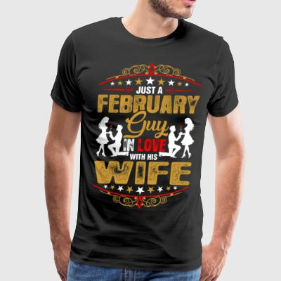 Just A February Guy Love His Wife - Men's Premium T-Shirt