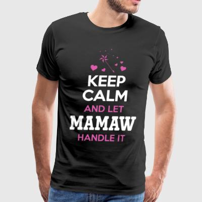 Keep Calm And Let Mamaw Handle It Shirt - Men's Premium T-Shirt