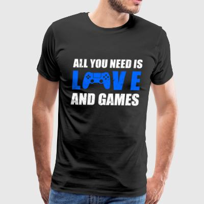 ALL YOU NEED IS LOVE AND GAMES - Men's Premium T-Shirt