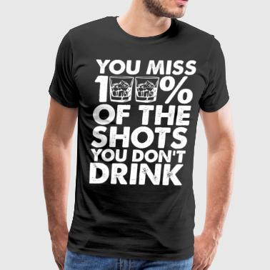 You Miss Hundred Percent Of The Shots You Dont Dri - Men's Premium T-Shirt