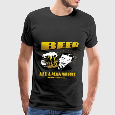 beer all man needs - Men's Premium T-Shirt