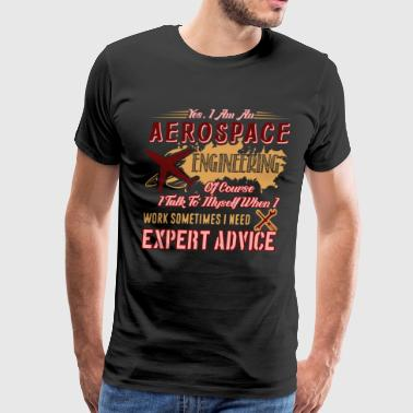 I'm An Aerospace Engineering Shirt - Men's Premium T-Shirt