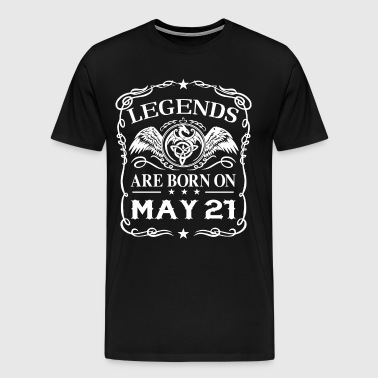 Legends are born on May 21 - Men's Premium T-Shirt