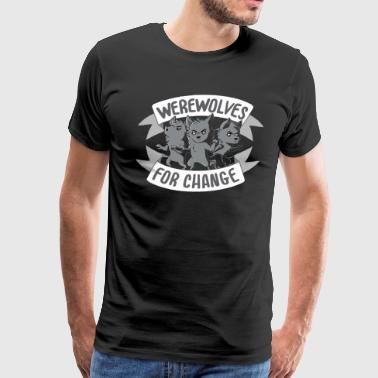 WEREWOLVES FOR CHANGE - Men's Premium T-Shirt