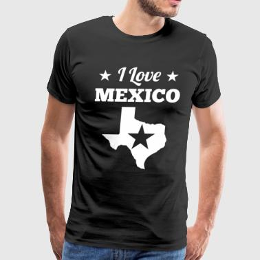 I Love Texas Mexico T-shirt - Men's Premium T-Shirt
