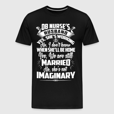 Ob Nurse's Husband Shirt - Men's Premium T-Shirt