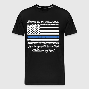 blessed are the peacemakers for they will be calle - Men's Premium T-Shirt
