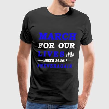 MARCH FOR OUR LIVES #NeverAgain - Men's Premium T-Shirt