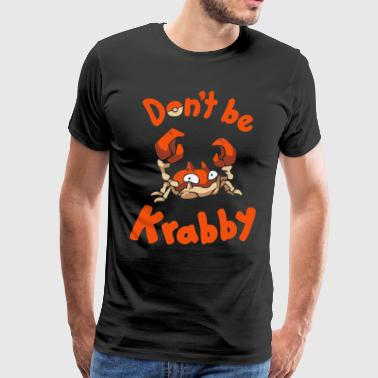 don't be Krabb - Men's Premium T-Shirt