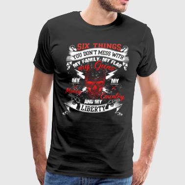 Six Things You Don't Mess With My Family T Shirt - Men's Premium T-Shirt