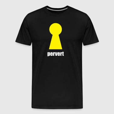 pervert - Men's Premium T-Shirt