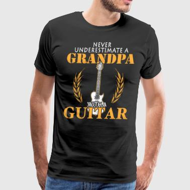 Never Underestimate A Grandpa With A Guitar - Men's Premium T-Shirt