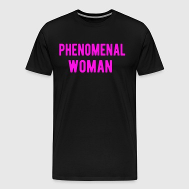 Phenomenal Woman T-Shirt - Men's Premium T-Shirt