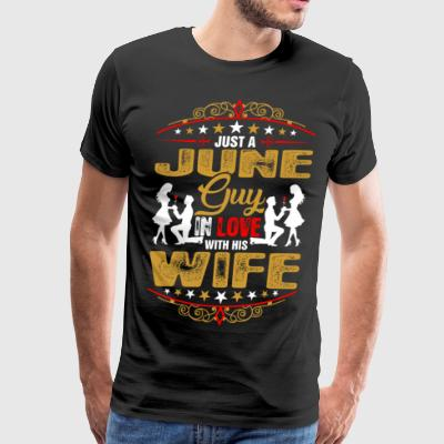 Just A June Guy Love His Wife - Men's Premium T-Shirt