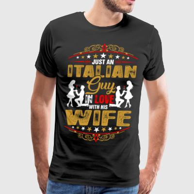 Just An Italian Guy Love His Wife - Men's Premium T-Shirt