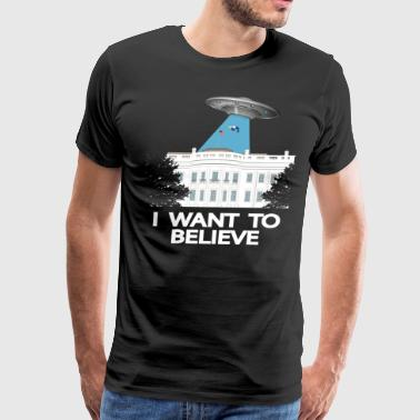 i want to believe (abduction of Trump) - Men's Premium T-Shirt