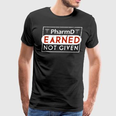 Pharmacist RX Pharmacy Earned Nurse Shirts - Men's Premium T-Shirt
