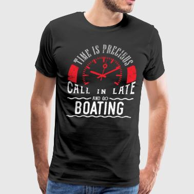 Time Is Precious Go Boating Shirt Love Sailing Boating Shirt Sail Boat Shirt - Men's Premium T-Shirt