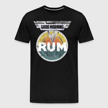 Funny Rum Drinking Shirt Good Morning Rum Shirt Drinks Well With Others Shirt - Men's Premium T-Shirt