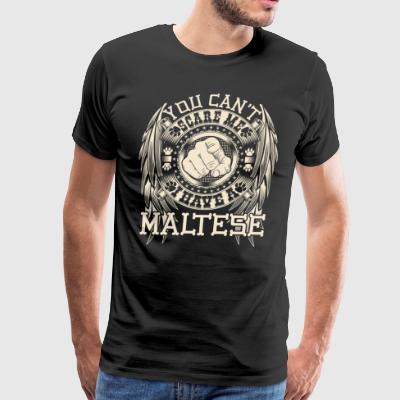 You can t scare me I have a Maltese - Men's Premium T-Shirt