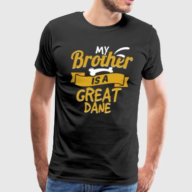 My Brother Is A Great Dane - Men's Premium T-Shirt